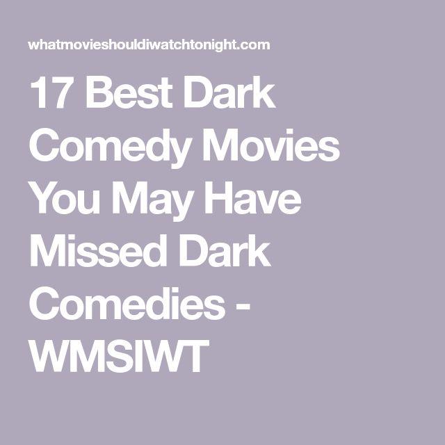 17 Best Dark Comedy Movies You May Have Missed Dark Comedies - WMSIWT