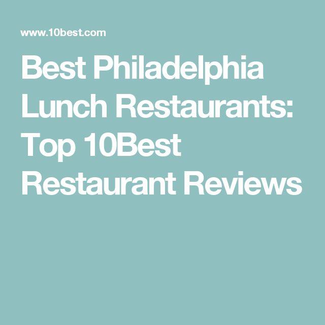 Best Philadelphia Lunch Restaurants: Top 10Best Restaurant Reviews