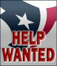 Houston Texans, help wanted and needed lol