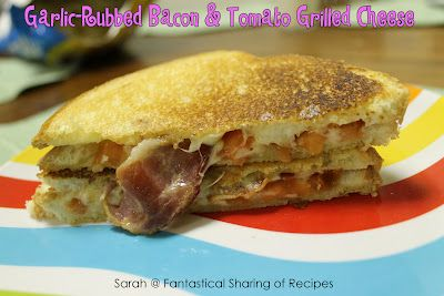... of Recipes: Garlic-Rubbed Bacon & Tomato Grilled Cheese + a Giveaway