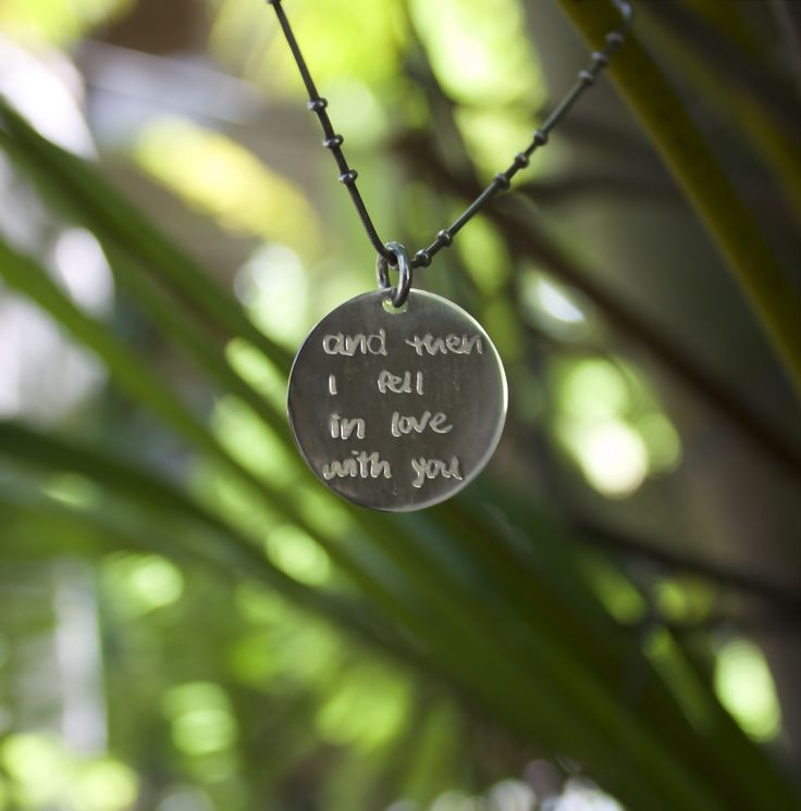 "Hand writing love message pendant ""and then I fell in love with you"".  Have your loved ones message captured forever today"