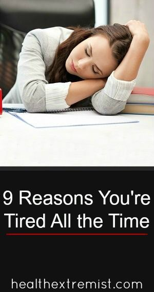 9 Reasons You're Tired All the Time! Find out the cause of your tiredness and how to treat it naturally. #tired #lowenergy