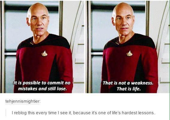 one can make no mistakes & still lose. philosophy 101.2...or whatever the stardate is.