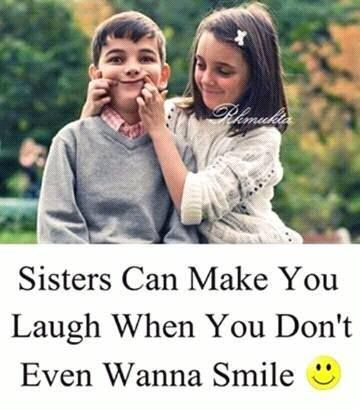 Sisters are like blessing of God,treasure them. They are one of the most precious gifts. A sister is someonewho is sweet and supportive kind and loving cheerful and inspiring friend and my all time laughter. sis you mean so much more than words can say. :) I love you