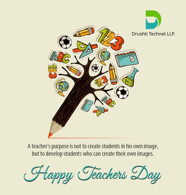 The influence of a good Teacher can never be Erased. We wishing you all A Happy Teachers Day