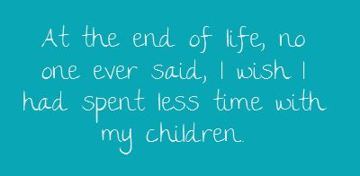 At the end of life, no one ever said, I...Mothers, Life, Inspiration, Quotes Sayings, Kids, Mom