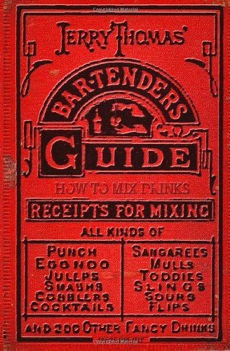 Jerry Thomas' Bartenders Guide: How To Mix Drinks 1862 Reprint: A Bon Vivant's Companion by Jerry Thomas http://smile.amazon.com/dp/1440453268/ref=cm_sw_r_pi_dp_qTXeub1HZ4RGD