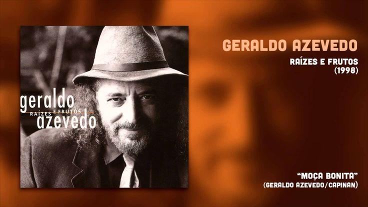 Geraldo Azevedo - Moça Bonita (Raízes e Frutos 2) [Áudio Oficial]