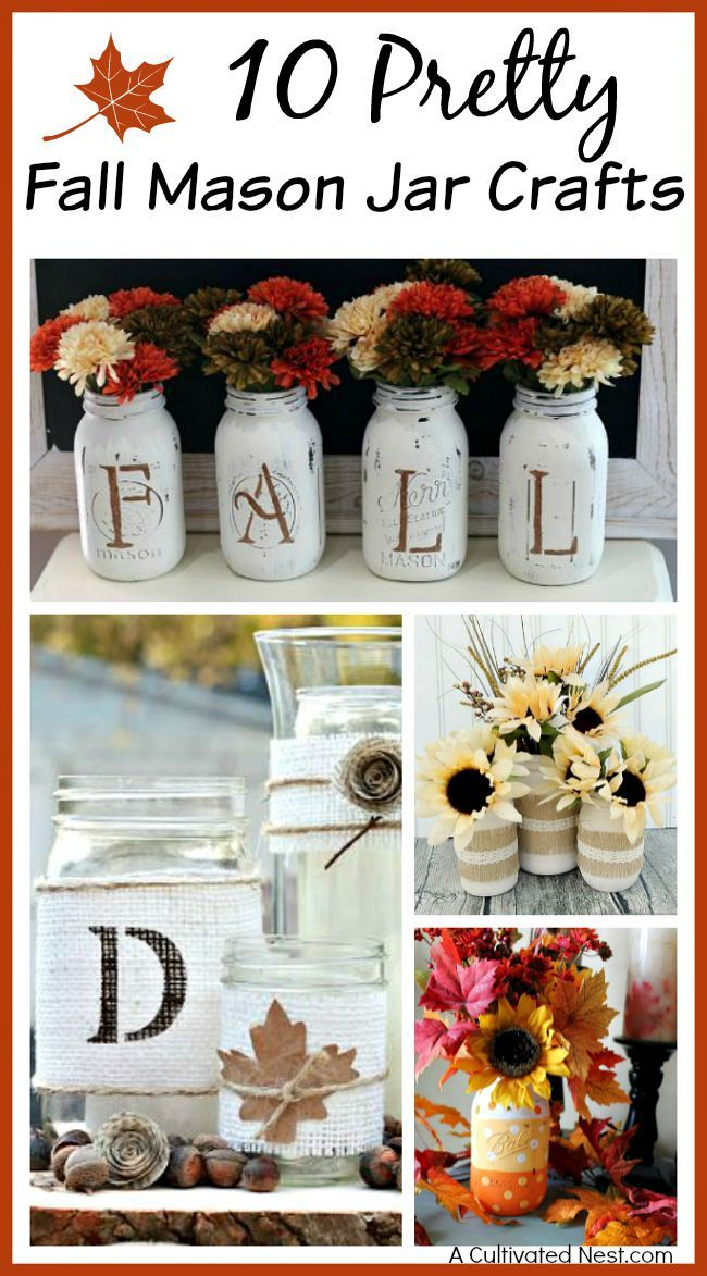 Fall Crafts - Mason jar crafts are always fun and easy, so if you're looking to create some fall decor, check out these 10 PrettyFall Mason Jar Crafts for some inspiration! DIY home decor ideas, fall decorating ideas.