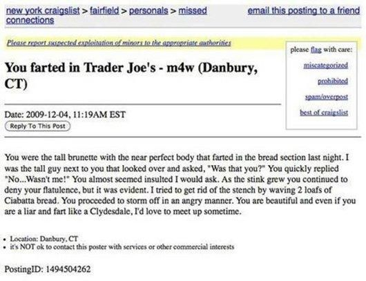 12 creepiest ever craigslist dating ads From a creepy craigslist ad asking for a woman to sit in a bathtub of noodles, to a chilling cannibal's invitation, here are ten of the creepiest craigslist stories that actually a man posted a craigslist ad looking for someone to join him in exploring one of the strangest and most unsettling fetishes ever.