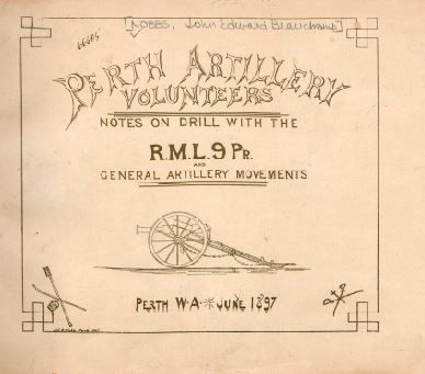 Perth Artillery Volunteers: notes on drill with the R.M.L. 9Pr. and general artillery movements 1897.  http://encore.slwa.wa.gov.au/iii/encore/record/C__Rb1525709__So00078__Orightresult__U__X3?lang=eng&suite=def