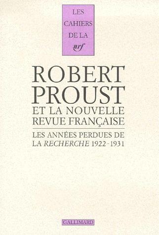 les années perdues de la Recherche, 1922-1931