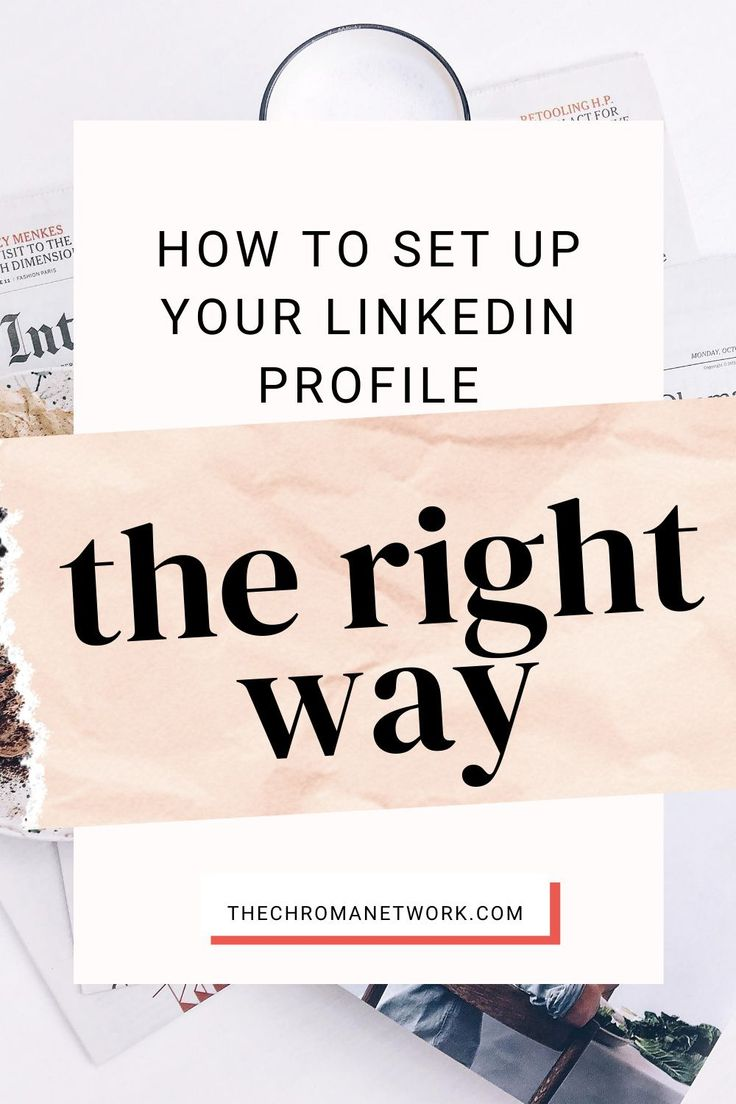 How to Set your Linkedin Profile up (the Right Way) in