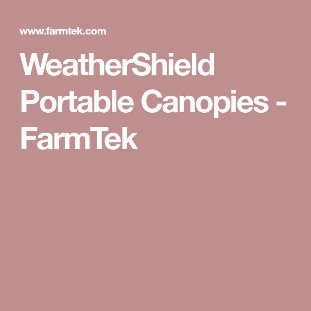 WeatherShield Portable Canopies - FarmTek