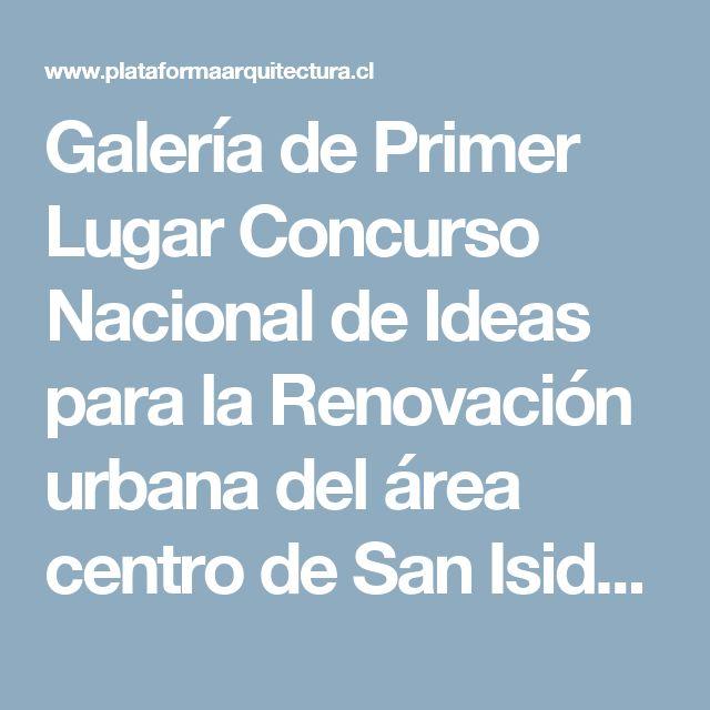 Galería de Primer Lugar Concurso Nacional de Ideas para la Renovación urbana del área centro de San Isidro / Argentina - 2
