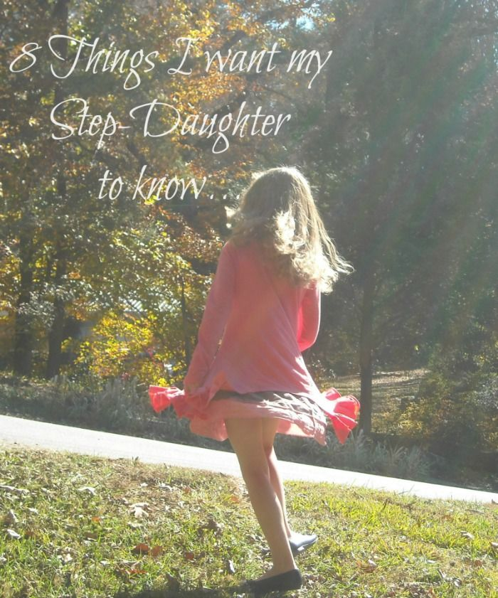 Momma Without a Clue: 8 Things I want my Step-Daughter to Know