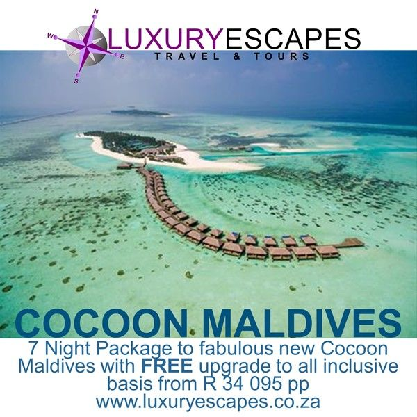 Introducing COCOON MALDIVES: 7 Night Package fabulous new Cocoon Maldives with FREE upgrade to all inclusive basis from R 34 095 pp www.luxuryescapes.co.za