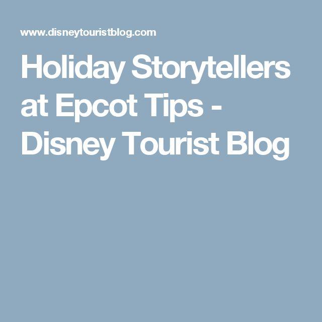 Holiday Storytellers at Epcot Tips - Disney Tourist Blog