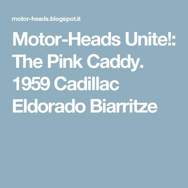 Motor-Heads Unite!: The Pink Caddy. 1959 Cadillac Eldorado Biarritze