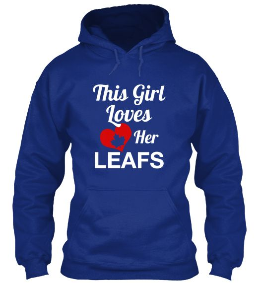 Girl Loves Her Leafs - LIMITED EDITION   Teespring