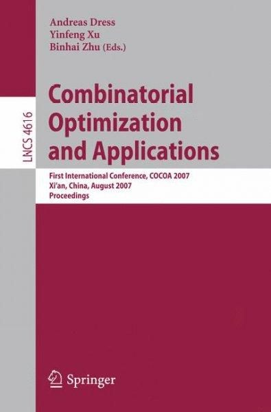 Combinatorial Optimization and Application: First International Conference,