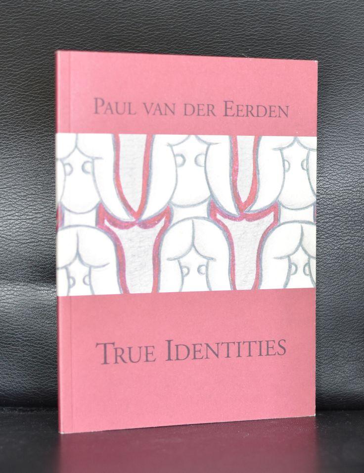 Paul van der Eerden # TRUE IDENTITIES # 2001, mint