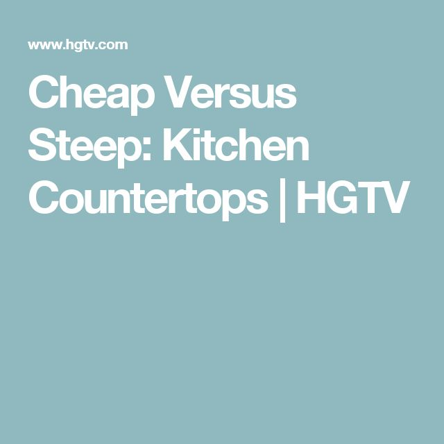 Cheap Versus Steep: Kitchen Countertops | HGTV