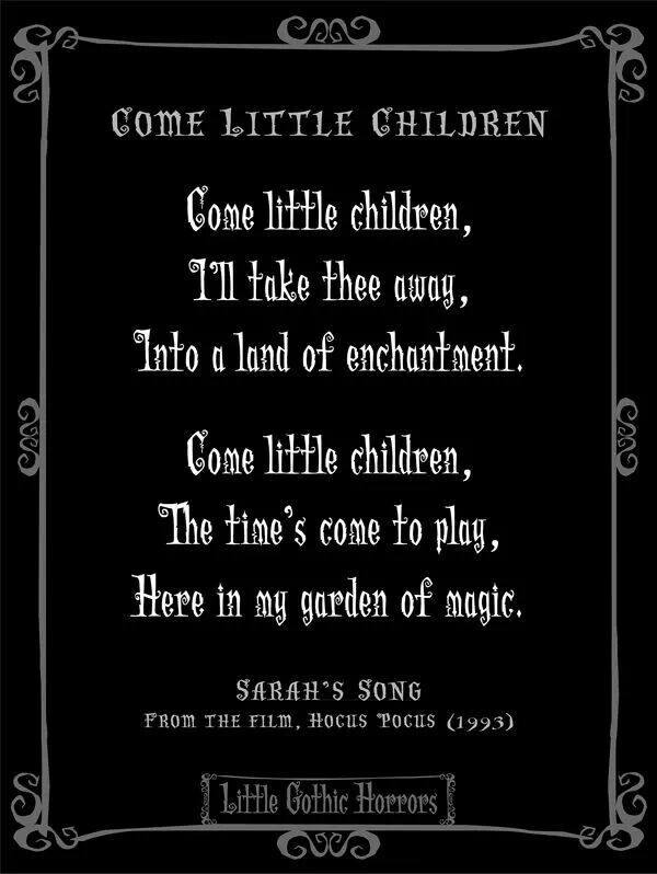 sarahs song come little children ill take thee away must print out and put on the wall for your hocus pocus halloween party - Halloween The Movie Song