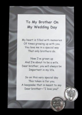 Wedding Gift Ideas For My Brother : To My Brother On My Wedding Day USD4.00 Give this heartfelt poem and ...