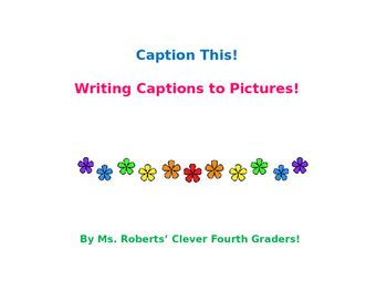 I designed this powerpoint to teach students how to write dialogue and captions to go with pictures. This powerpoint is 223 slides long. Several pictures have sample captions written by my students to go with the pictures to give kids some ideas on how to write funny captions for pictures.