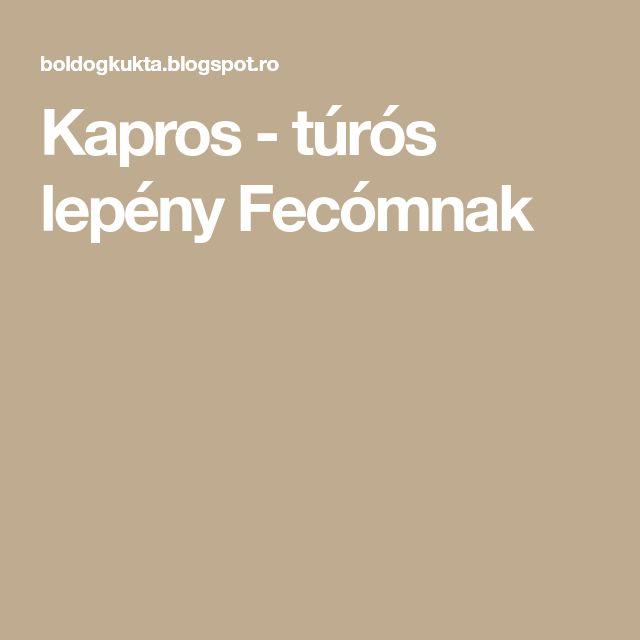 Kapros - túrós lepény Fecómnak