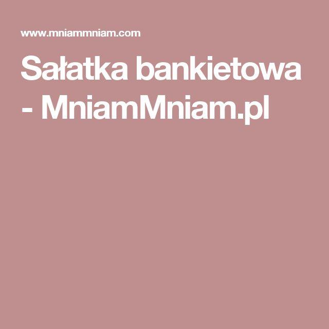 Sałatka bankietowa - MniamMniam.pl