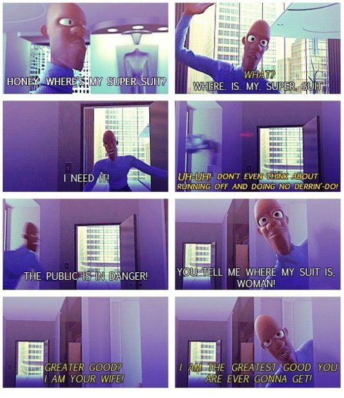 FAVORITE quote of Incredibles.