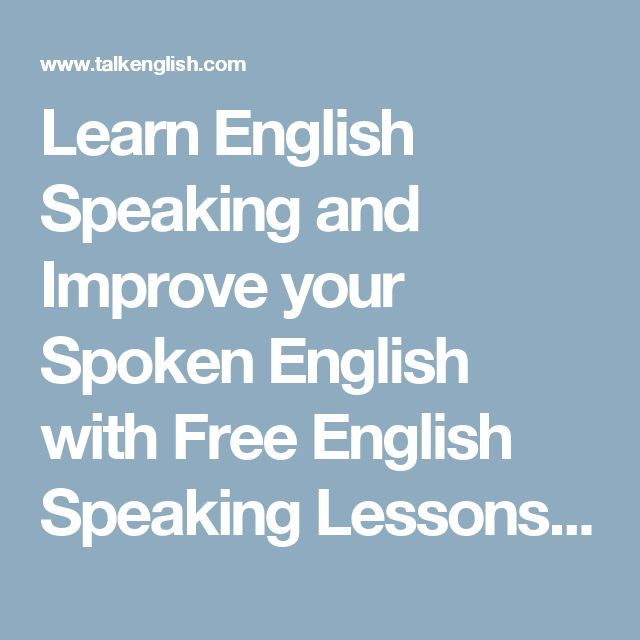 Learn English Speaking and Improve your Spoken English with Free English Speaking Lessons Online!