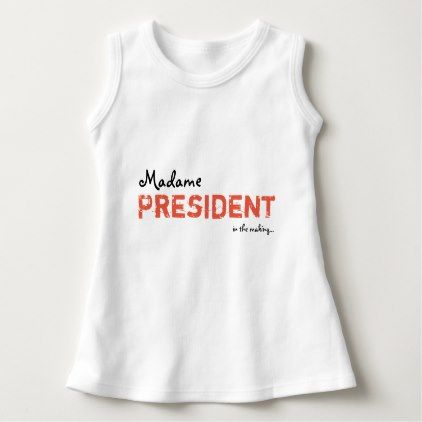 #feminist #tshirts - #Madame President Baby/Toddler Dress