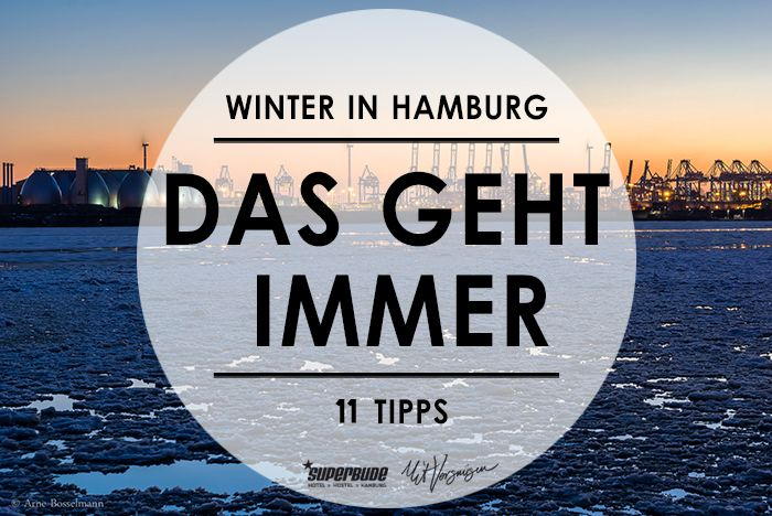 Wir haben euch mit unseren Freunden von der Superbude 11 Dinge rausgesucht, die im winterlichen Hamburg immer gehen! Yeah!