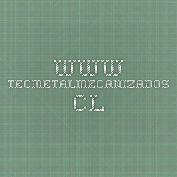 www.tecmetalmecanizados.cl  engranajes.com