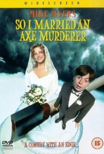 So I Married an Axe MurdererClassic Movie, Funny Movie, Movie Fav, Axe Murder, Favourite Film, Mike Myers, Murder 1993, Ax Murder, Favorite Movie