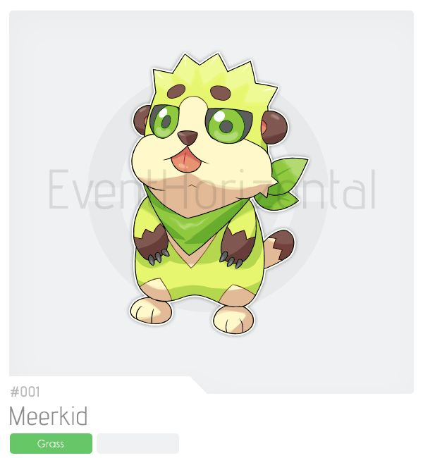 Making Meerkid less jungle and more prairie, Meerkats are not found in the jungle. 001 | Meerkid | Grass Overgrow/*Justified Flavor Meerkid can notably learn Baby Doll Eyes, Cotton Guard, Vine Whip...