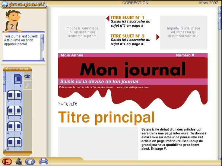 Le logiciel gratuit Fais ton journal permet de créer simplement un journal scolaire à partir d'un ordinateur PC ou Macintosh. Lancé en 2009 à l'occasion de la semaine de la Presse dans l'Ecole, il a été élaboré en partenariat entre le groupe Milan Presse et le CLEMI.