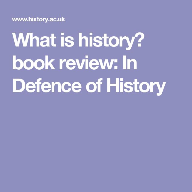 What is history? book review: In Defence of History