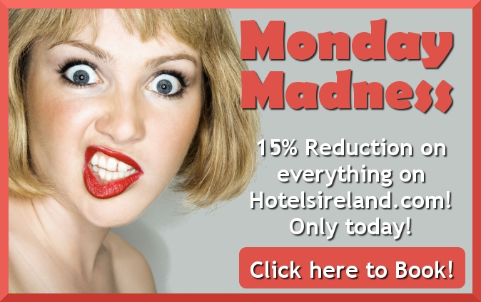 Hotelsireland Monday Madness: Get 15% Discount on all Rates on www.hotelsireland.com. But only today! More info here: http://www.hotelsireland.com/index.cfm?page_extension=monday-madness