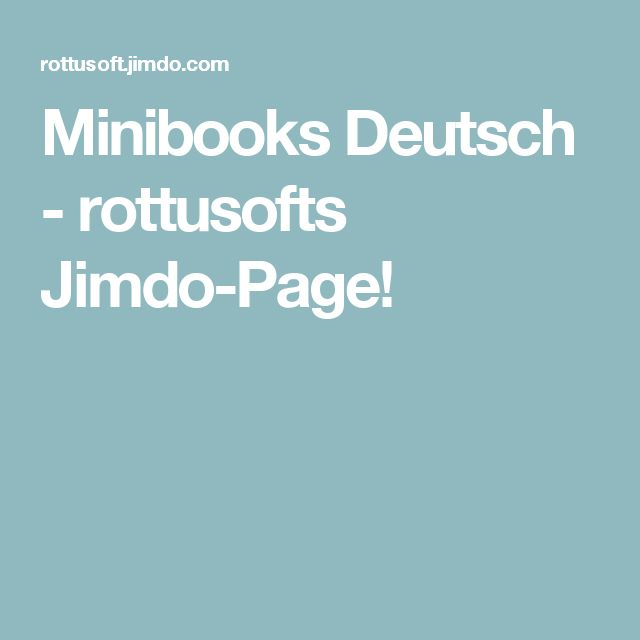 Minibooks Deutsch - rottusofts Jimdo-Page!
