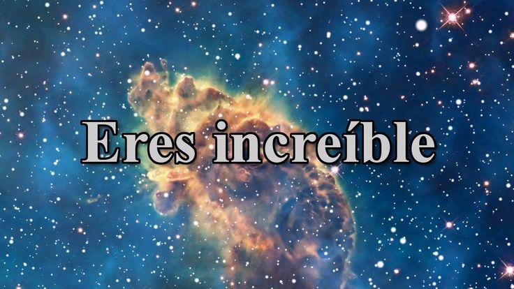 Eres increíble