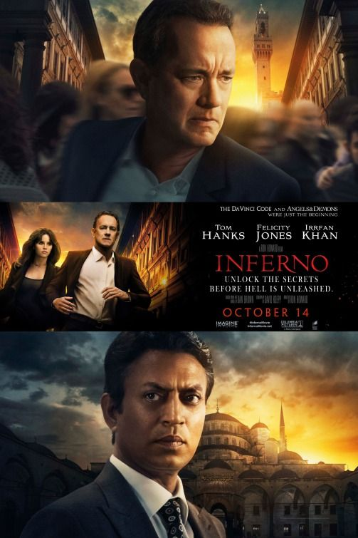 "Inferno (2016) tagline: ""Unlock the secrets before hell is unleashed."" directed by: Ron Howard starring: Tom Hanks, Felicity Jones, Omar Sy, Irrfan Khan"