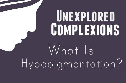 Unexplored Complexions: What Is Hypopigmentation? - Effortless Skin Blog | http://effortlesssk.in/SMGkjF