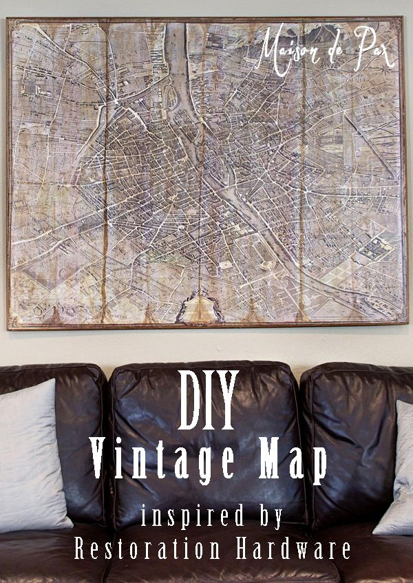DIY huge vintage map (inspired by Restoration Hardware): create your own decoupaged vintage map with this tutorial | maisondepax.com