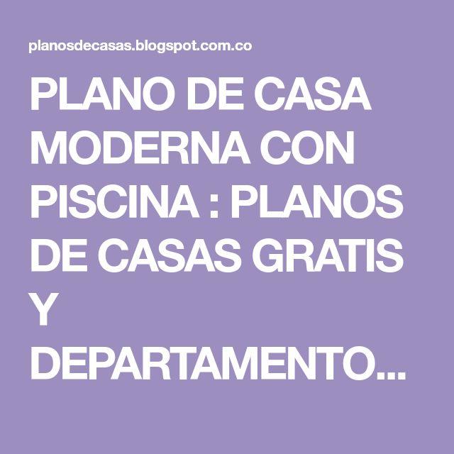 PLANO DE CASA MODERNA CON PISCINA : PLANOS DE CASAS GRATIS Y DEPARTAMENTOS EN VENTA