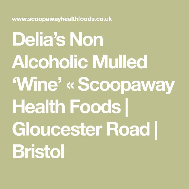 Delia's Non Alcoholic Mulled 'Wine' « Scoopaway Health Foods | Gloucester Road | Bristol