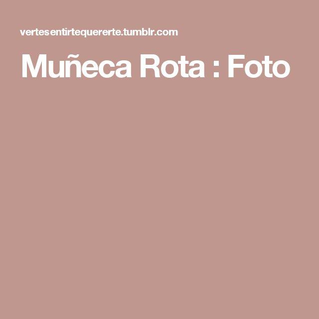 Muñeca Rota : Foto